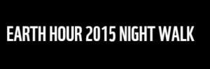 Earth Hour Night Walk 2015