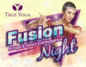 True Yoga Fusion Night - A Yoga & Dance Extravaganza