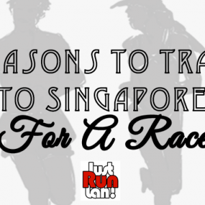 5 Reasons To Travel To Singapore For A Race