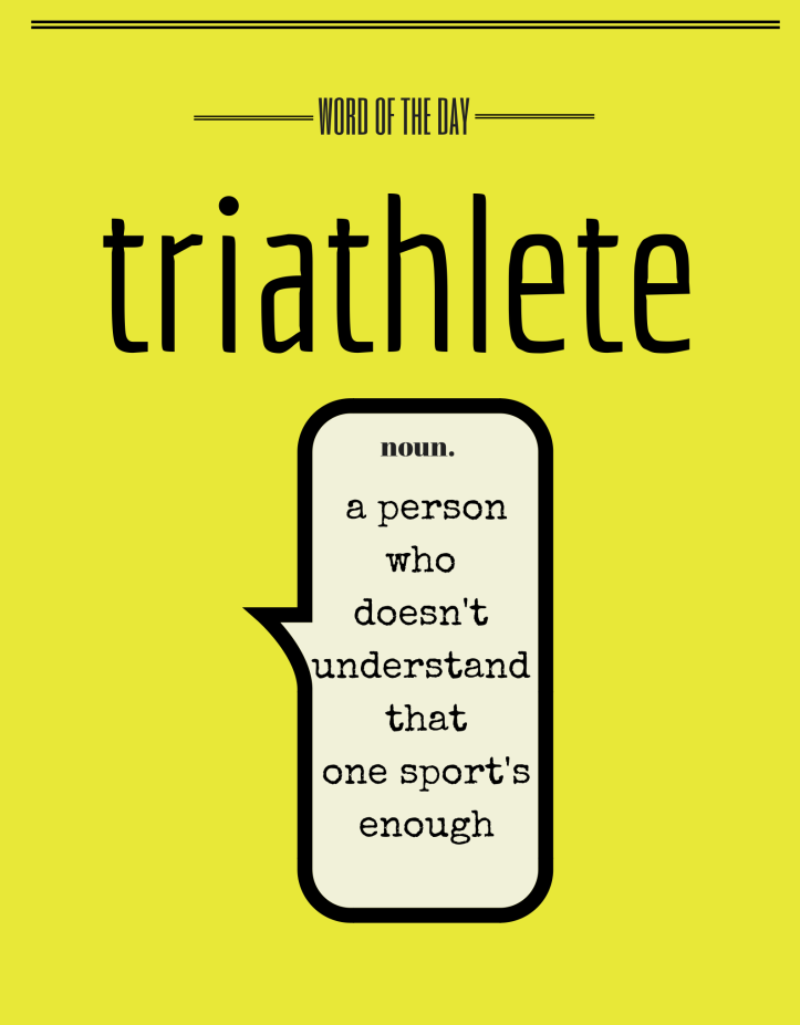 Triathlete-Word-of-the-Day-723x1024 copy