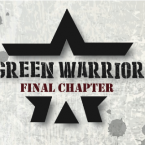 Green Warrior 3.0 Final Chapter 2017