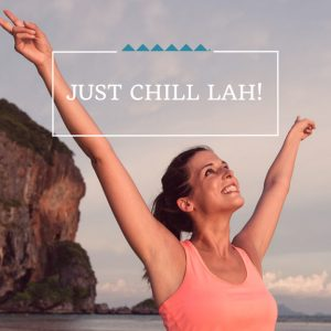 Just Chill Lah!