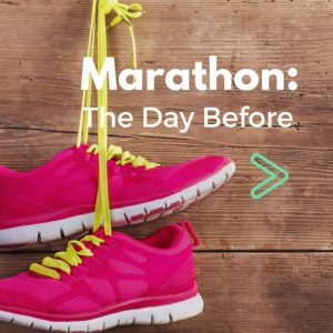 The Day Before Your Marathon