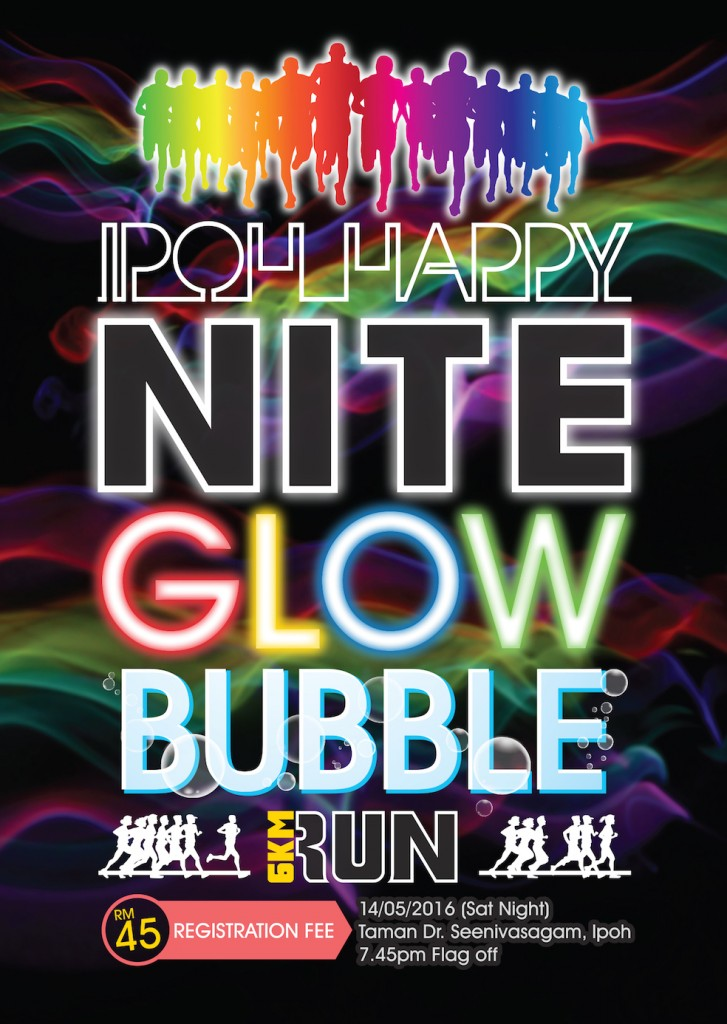 Ipoh Happy NITE GLOW Bubble Run 2016