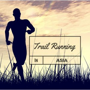 Trail Running in Asia