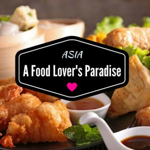 Asia: A Food Lover's Paradise