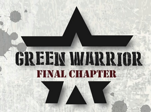 Green Warrior 3.0 (Final Chapter) 2017