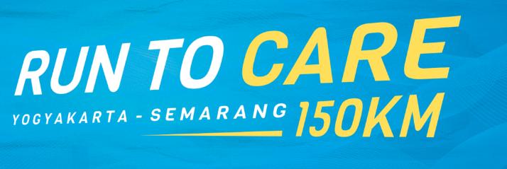 Run To Care Yogyakarta – Semarang 150KM 2018