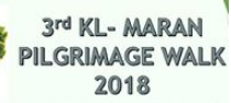3rd KL – Maran Pilgrimage Walk 2018