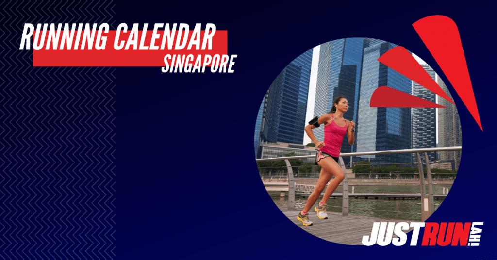 Half Marathon Calendar.Running Calendar Singapore Justrunlah